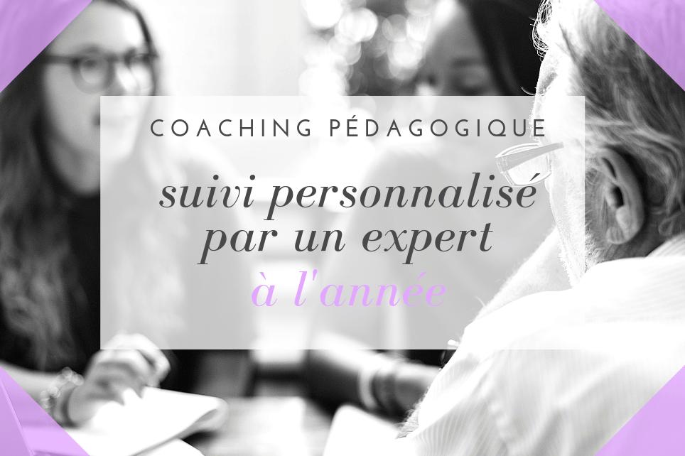 Coaching pédagogique - suivi personnalisé par une expert à l'année
