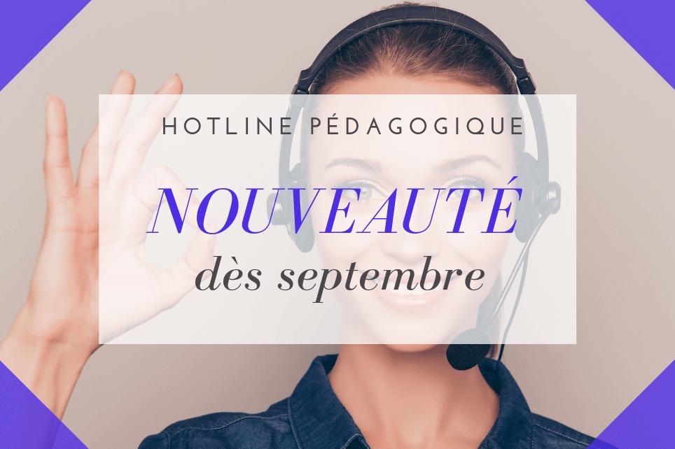 Hotline pédagogique - Nouveauté dès septembre