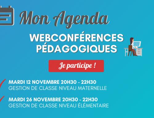 AGENDA : 2 Web Conférences pédagogiques Gestion de classe en maternelle et élémentaire