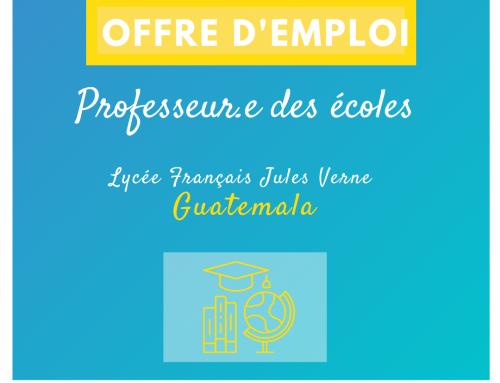 Offre d'emploi : professeur.e des écoles dans un lycée français au Guatemala